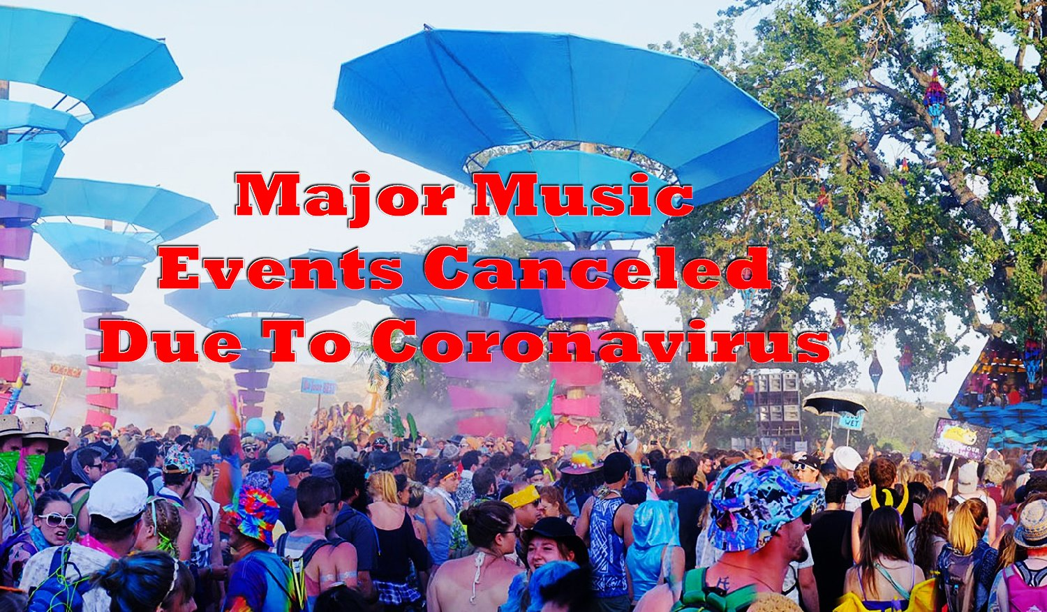 Major Music Events Canceled Due to Coronavirus
